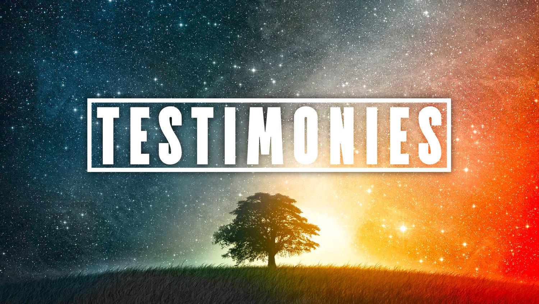 testimonies!